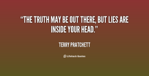 quote-terry-pratchett-the-truth-may-be-out-there-but-44304